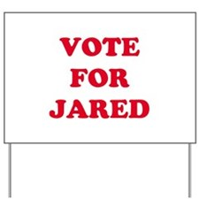 VOTE FOR JARED   Yard Sign