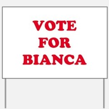 VOTE FOR BIANCA   Yard Sign
