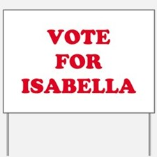 VOTE FOR ISABELLA   Yard Sign