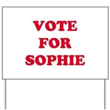 VOTE FOR SOPHIE  Yard Sign