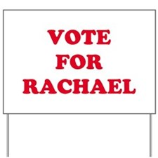 VOTE FOR RACHAEL  Yard Sign