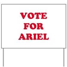 VOTE FOR ARIEL   Yard Sign