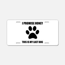My Last Dog Aluminum License Plate