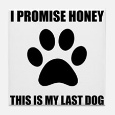 My Last Dog Tile Coaster