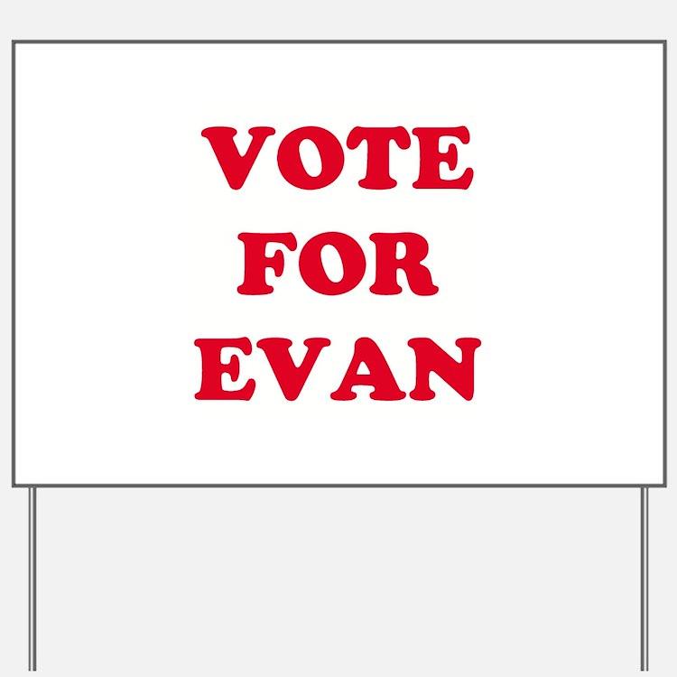 VOTE FOR EVAN   Yard Sign