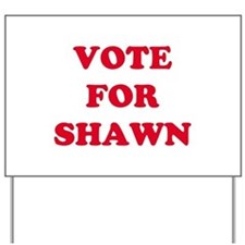 VOTE FOR SHAWN   Yard Sign
