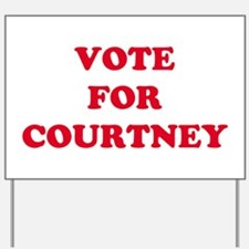 VOTE FOR COURTNEY   Yard Sign