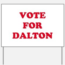 VOTE FOR DALTON   Yard Sign