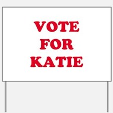 VOTE FOR KATIE   Yard Sign