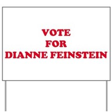 VOTE FOR DIANNE FEINSTEIN  Yard Sign