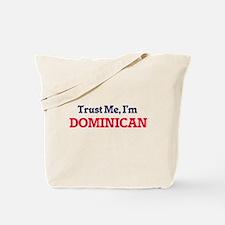 Trust Me, I'm Dominican Tote Bag