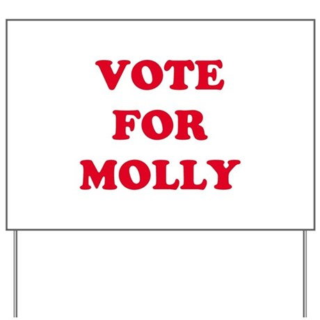 VOTE FOR MOLLY Yard Sign