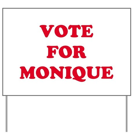 VOTE FOR MONIQUE Yard Sign