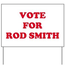 VOTE FOR ROD SMITH  Yard Sign