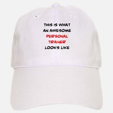 awesome personal trainer Baseball Baseball Cap