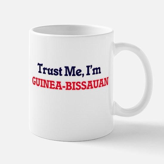 Trust Me, I'm Guinea-Bissauan Mugs