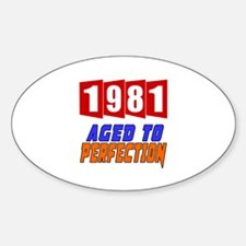 1981 Aged To Perfection Sticker (Oval)