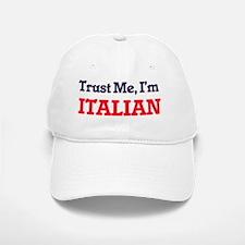 Trust Me, I'm Italian Baseball Baseball Cap