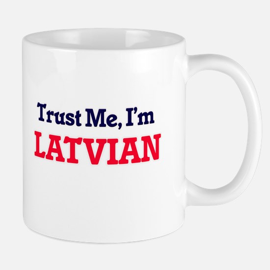 Trust Me, I'm Latvian Mugs