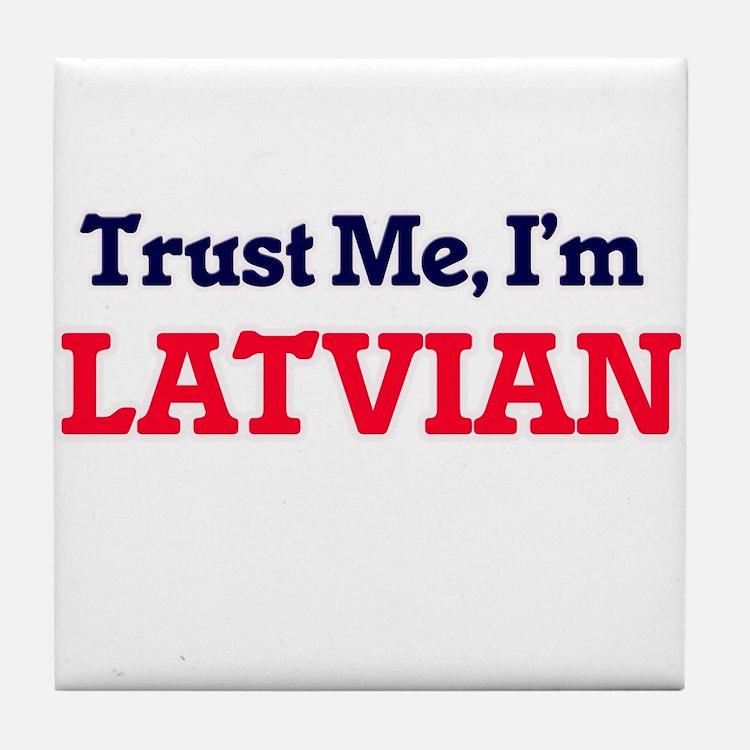 Trust Me, I'm Latvian Tile Coaster