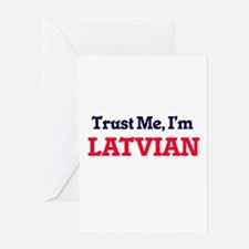 Trust Me, I'm Latvian Greeting Cards