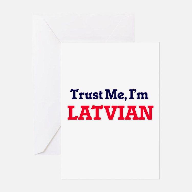 Trust Me, I'm Latvian Greeting Cards