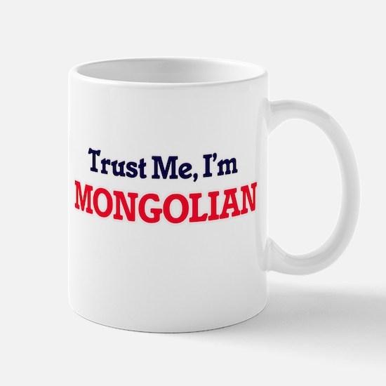 Trust Me, I'm Mongolian Mugs