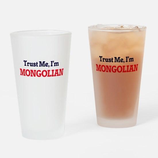 Trust Me, I'm Mongolian Drinking Glass