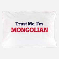 Trust Me, I'm Mongolian Pillow Case