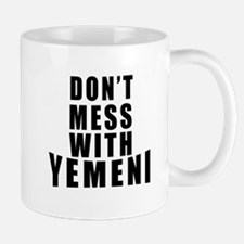 Don't Mess With Yemen Mug