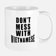 Don't Mess With Vietnam Mug