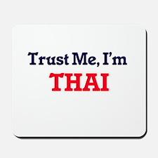 Trust Me, I'm Thai Mousepad