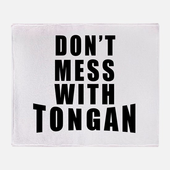 Don't Mess With Tonga Throw Blanket