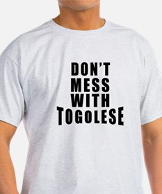 Don't Mess With Togo T-Shirt