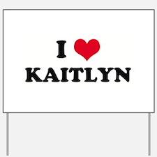 I HEART KAITLYN  Yard Sign