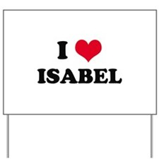 I HEART ISABEL  Yard Sign