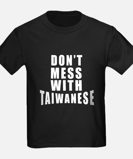 Don't Mess With Taiwan T