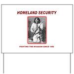 Homeland Security Geronimo Yard Sign