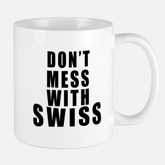 Don't Mess With Switzerland Mug