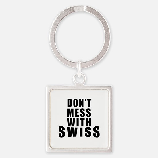 Don't Mess With Switzerland Square Keychain