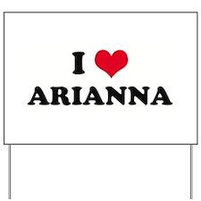 I HEART ARIANNA  Yard Sign