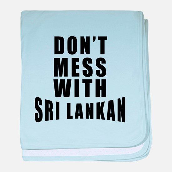 Don't Mess With Sri Lanka baby blanket