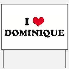 I HEART DOMINIQUE  Yard Sign