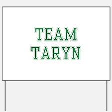 TEAM TARYN   Yard Sign