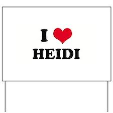 I HEART HEIDI  Yard Sign