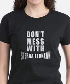 Don't Mess With Sierra Leone Tee