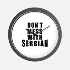 Don't Mess With Serbia Wall Clock