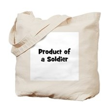 Product of a Soldier Tote Bag