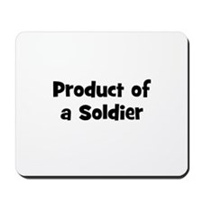 Product of a Soldier Mousepad