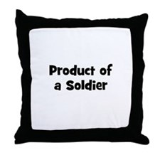 Product of a Soldier Throw Pillow